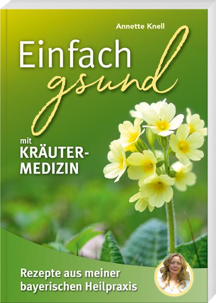 Kräutermedizin 1. Auflage 2019 184 Seiten, 13,5 x 20,5 cm, Broschur, farbig ISBN 978-3-95587-745-3 Preis: 17,90 €