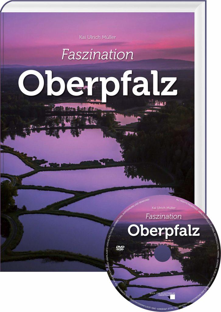 Faszination Oberpfalz - Kai Ulrich Müller