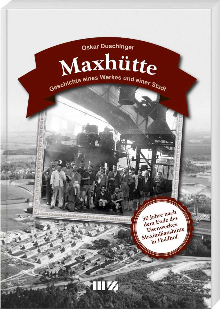 Oskar Duschinger: Maxhütte