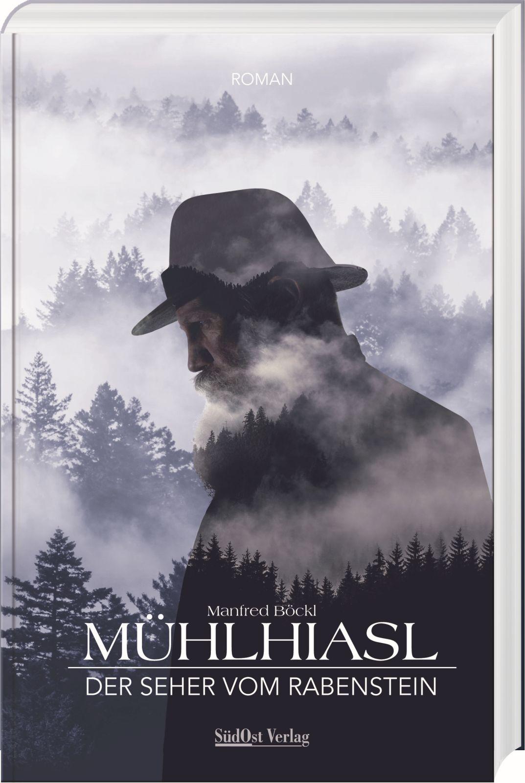 Mühlhiasl – Der Seher vom Rabenstein – 10. Auflage mit Originalprophezeiungen